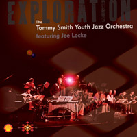 "Tommy Smith Youth Jazz Orchestra ""Exploration"""
