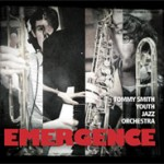 "Tommy Smith Youth Jazz Orchestra ""Emergence"""